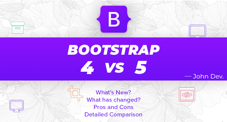 Difference Between Bootstrap 4 and Bootstrap 5